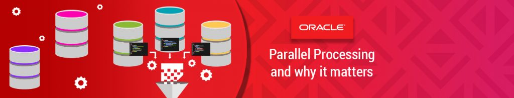 Parallel processing in Oracle Database 12c