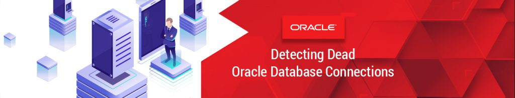 Detecting dead Oracle database connections