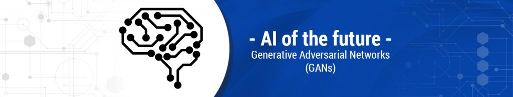 AI of the future: 'Generative adversarial networks' (GANs)