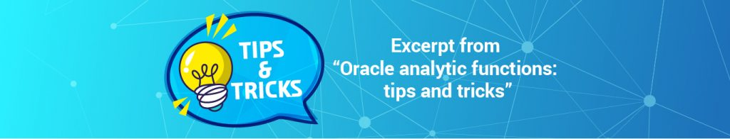 Excerpt from Oracle analytic functions: tips and tricks