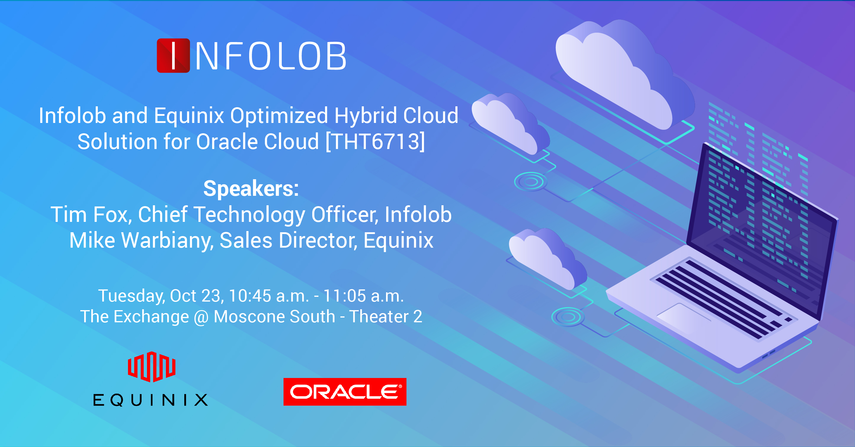 Oracle OpenWorld 18: Infolob and Equinox Optimized Hybrid Cloud Solution for Oracle Cloud [THT6713]
