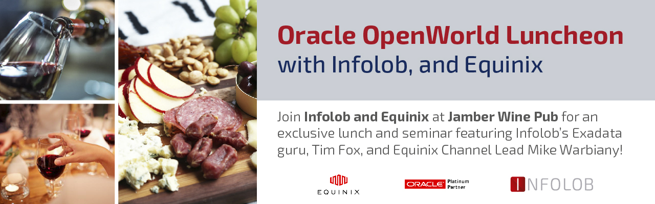 Oracle OpenWorld Luncheon with Infolob and Equinix