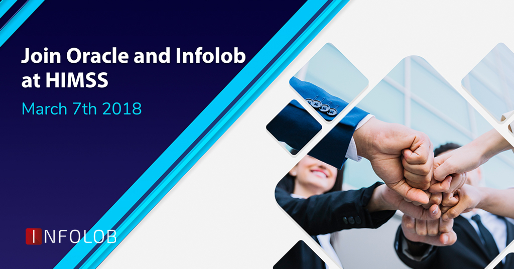 Join Oracle and Infolob at HIMSS – March 7th 2018