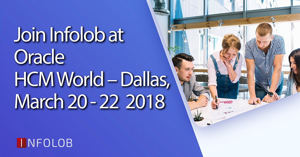 Join Infolob at Oracle HCM World – Dallas, March 20-22 2018