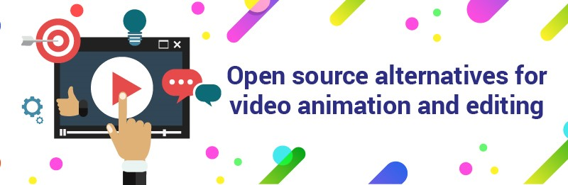 Open source alternatives for video animation and editing