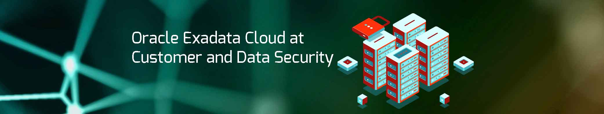 Oracle Exadata Cloud at Customer and Data Security
