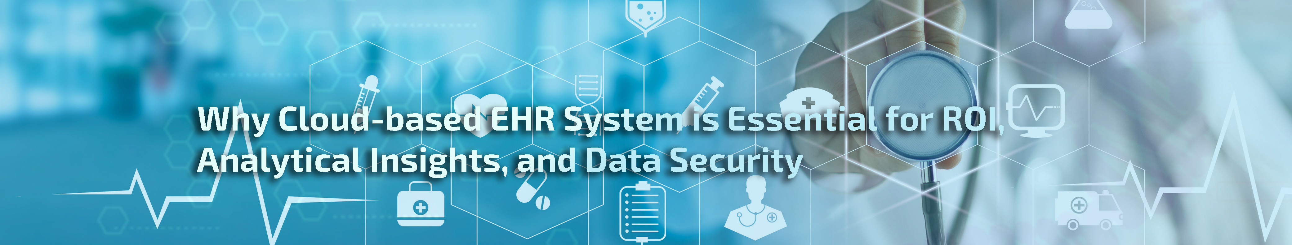 Cloud-based EHR System for ROI, Analytical Insights, and Data Security