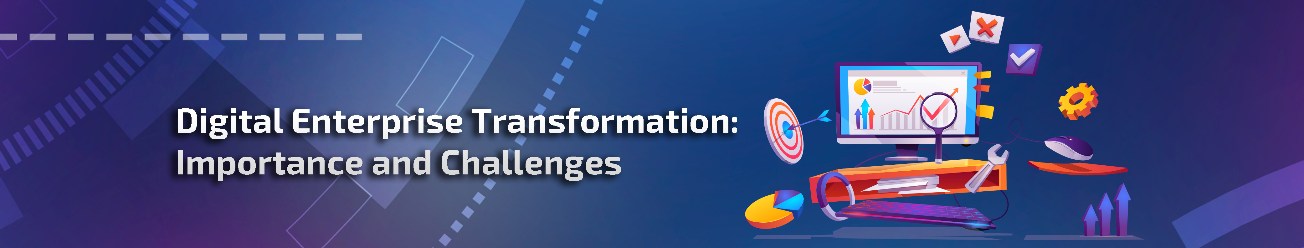 Digital Enterprise Transformation: Importance and Challenges