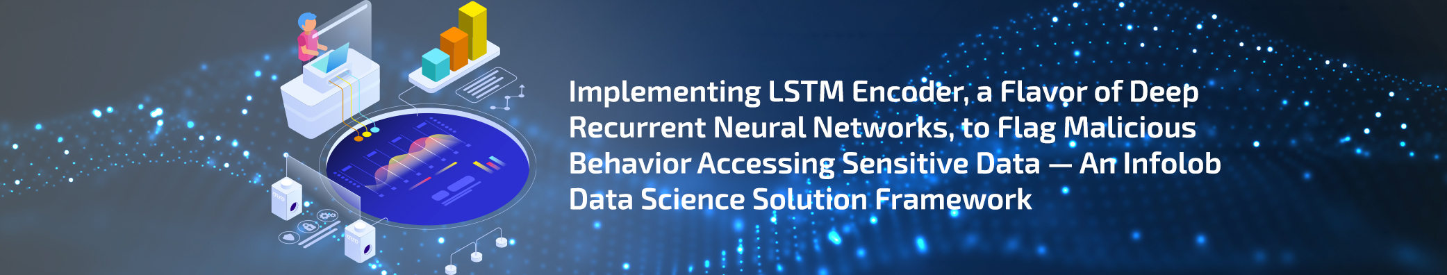 Implementation of LSTM Encoder to Strengthen Data Security Measures