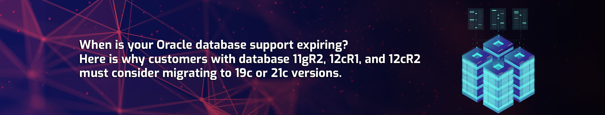 Why Upgrade or Migrate Oracle Database to 19c or 21c?