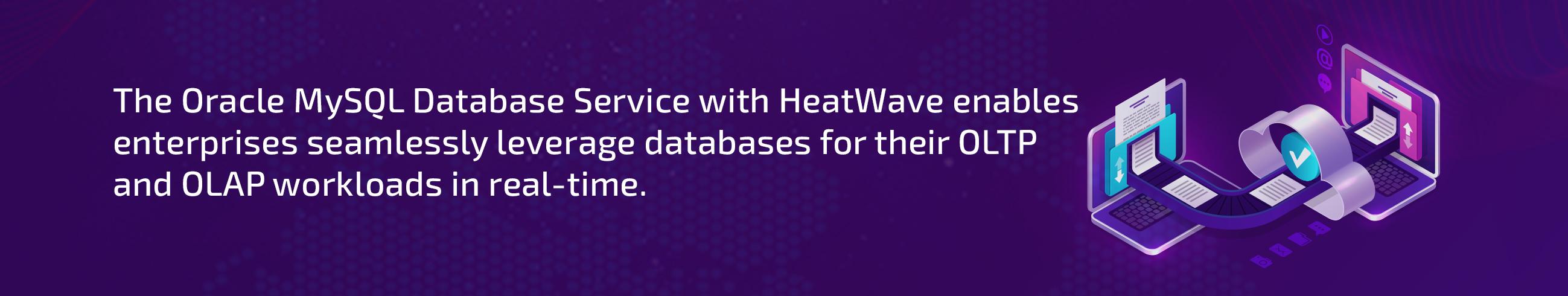 Oracle MySQL Database Service (MDS) With Heatwave